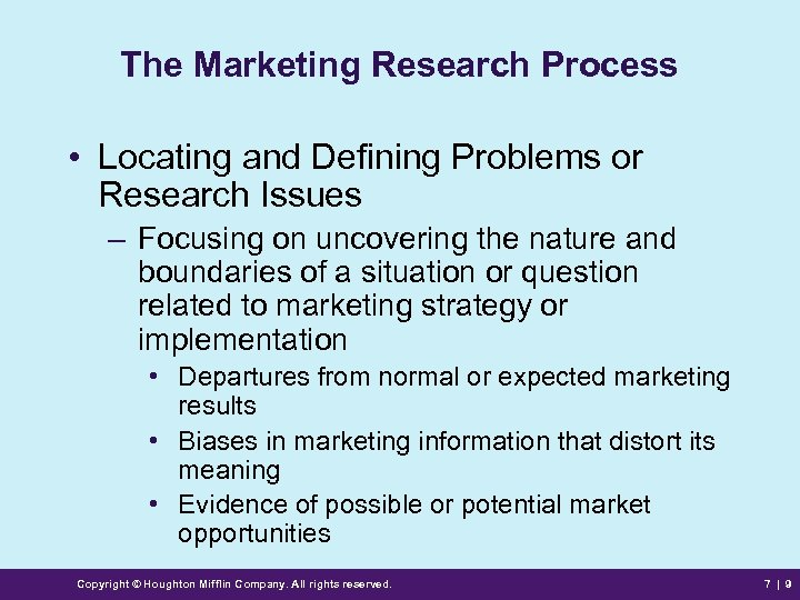 The Marketing Research Process • Locating and Defining Problems or Research Issues – Focusing