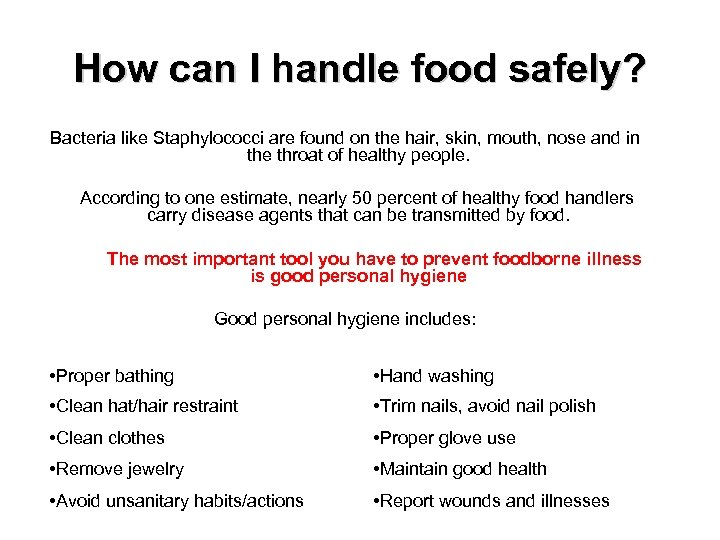 How can I handle food safely? Bacteria like Staphylococci are found on the hair,