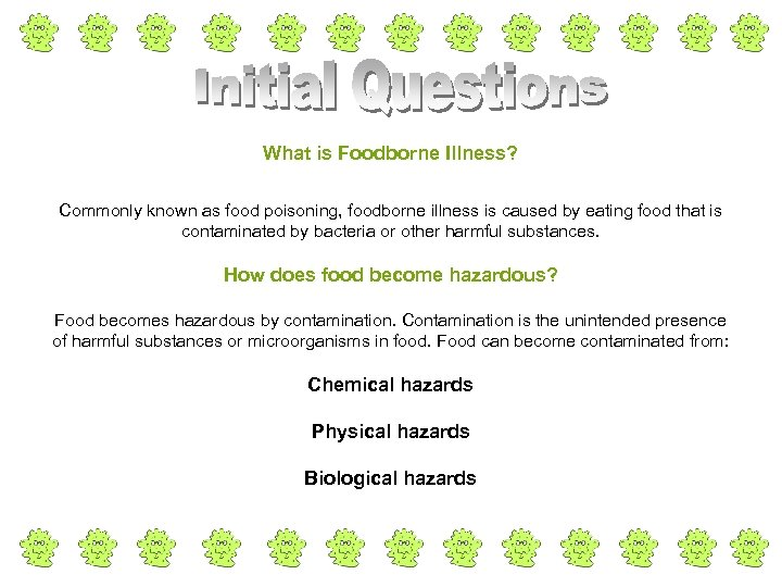 What is Foodborne Illness? Commonly known as food poisoning, foodborne illness is caused by