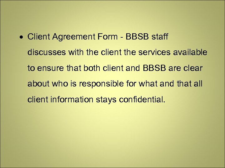 Client Agreement Form - BBSB staff discusses with the client the services available