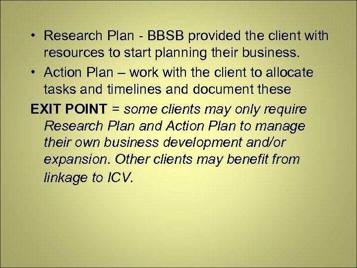 • Research Plan - BBSB provided the client with resources to start planning