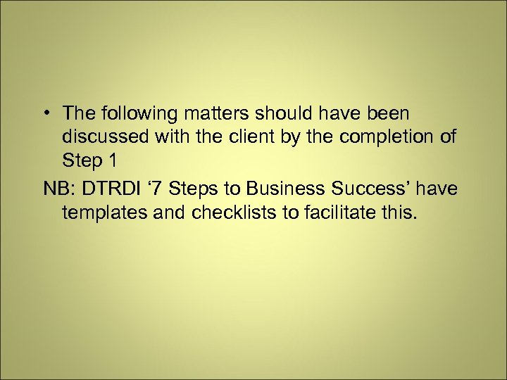 • The following matters should have been discussed with the client by the