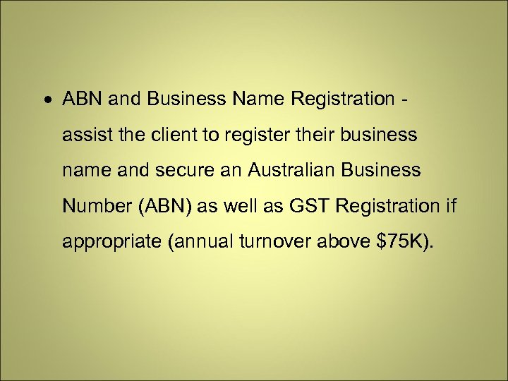 ABN and Business Name Registration assist the client to register their business name