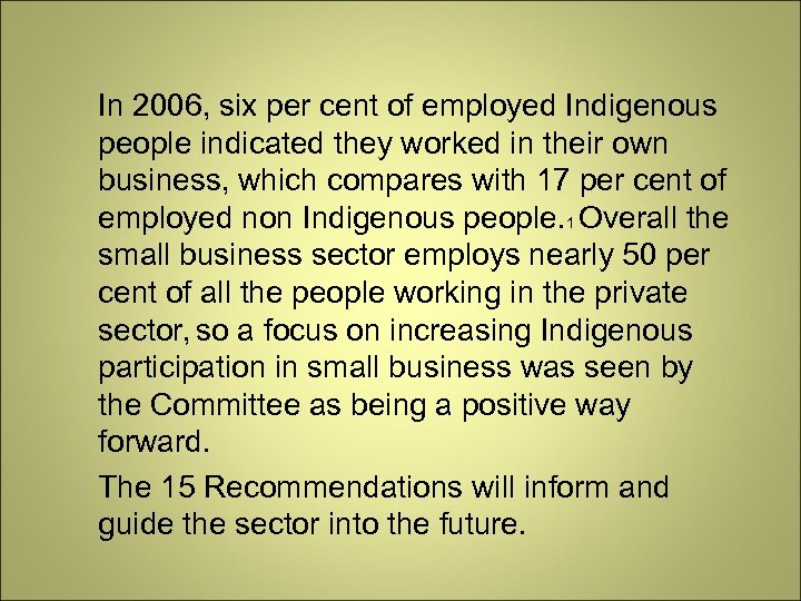 In 2006, six per cent of employed Indigenous people indicated they worked in their