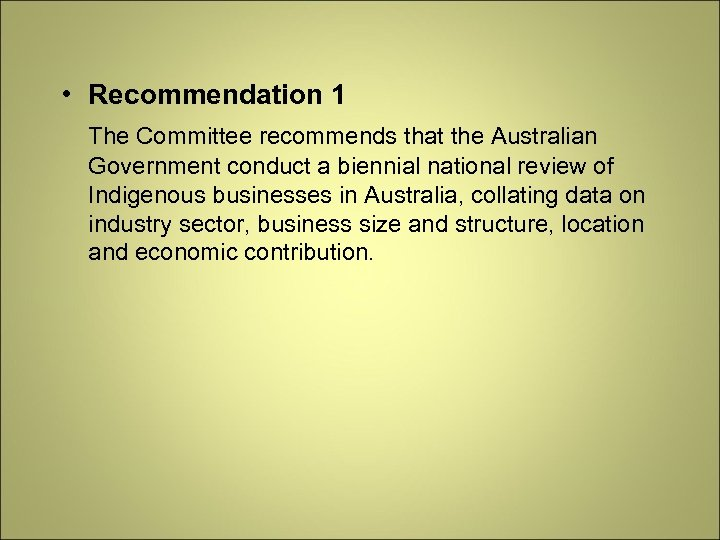 • Recommendation 1 The Committee recommends that the Australian Government conduct a biennial