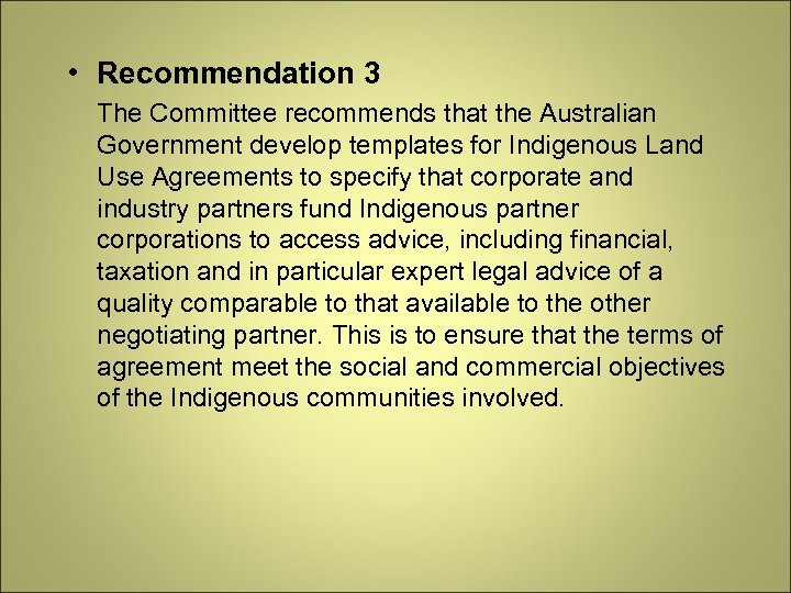 • Recommendation 3 The Committee recommends that the Australian Government develop templates for