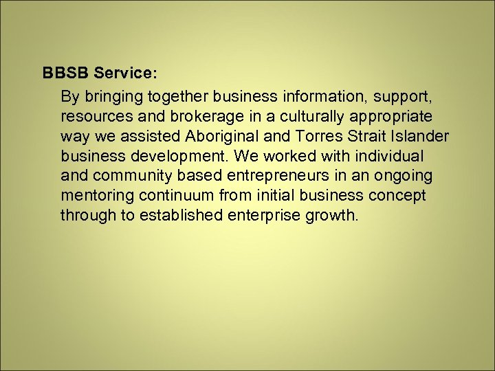 BBSB Service: By bringing together business information, support, resources and brokerage in a culturally