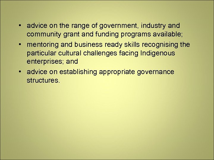 • advice on the range of government, industry and community grant and funding
