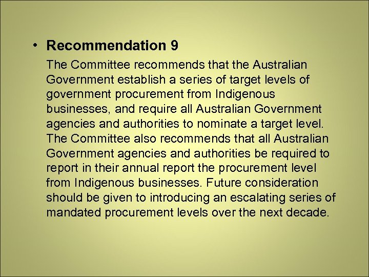 • Recommendation 9 The Committee recommends that the Australian Government establish a series