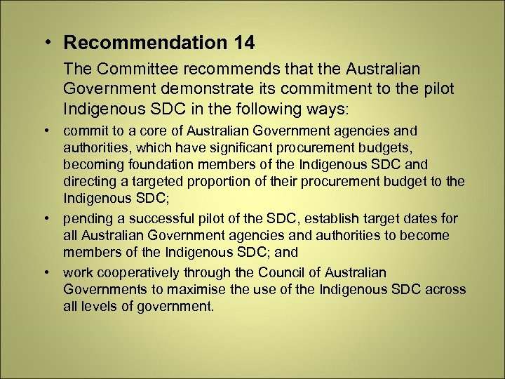 • Recommendation 14 The Committee recommends that the Australian Government demonstrate its commitment