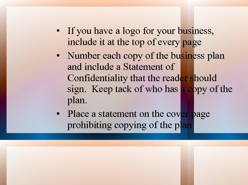 • If you have a logo for your business, include it at the