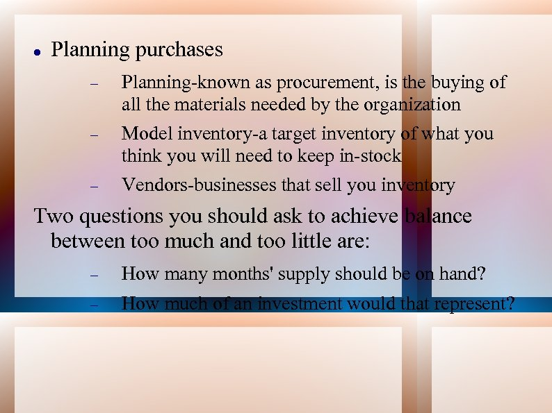 Planning purchases Planning-known as procurement, is the buying of all the materials needed