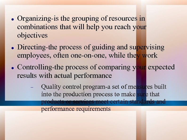 Organizing-is the grouping of resources in combinations that will help you reach your