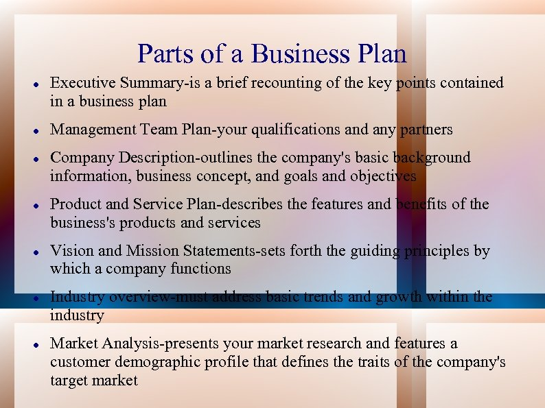 Parts of a Business Plan Executive Summary-is a brief recounting of the key points