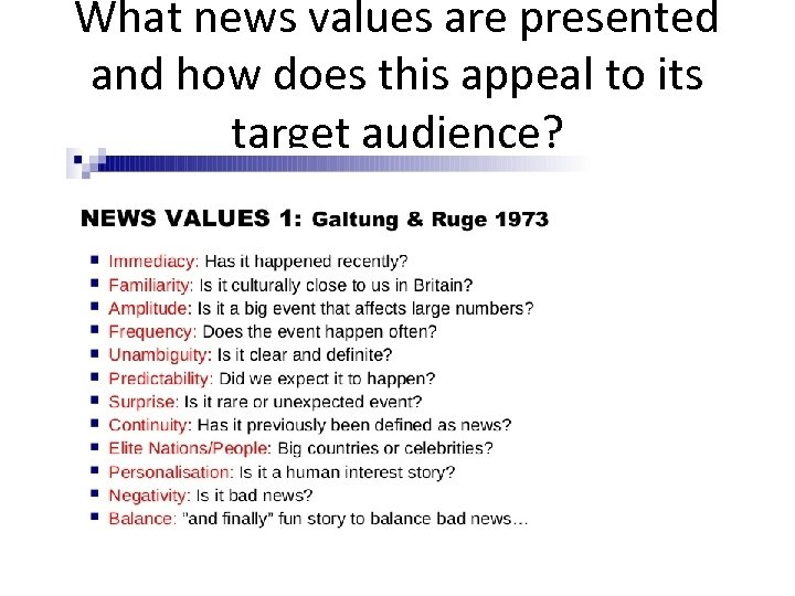 What news values are presented and how does this appeal to its target audience?
