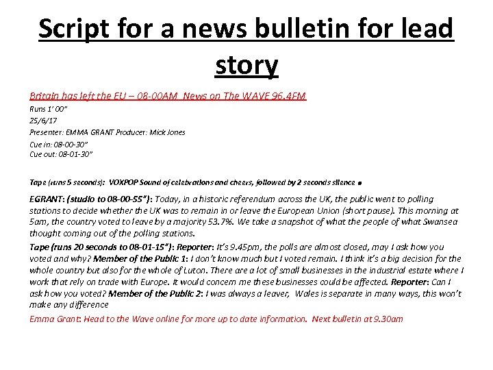Script for a news bulletin for lead story Britain has left the EU –