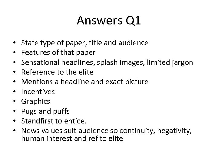 Answers Q 1 • • • State type of paper, title and audience Features