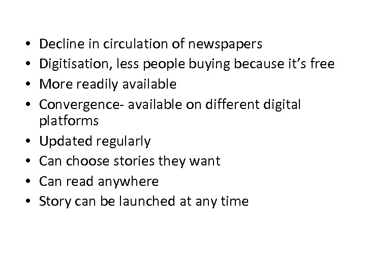 • • Decline in circulation of newspapers Digitisation, less people buying because it's