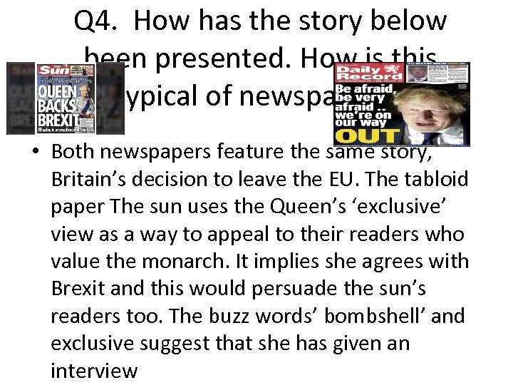 Q 4. How has the story below been presented. How is this typical of