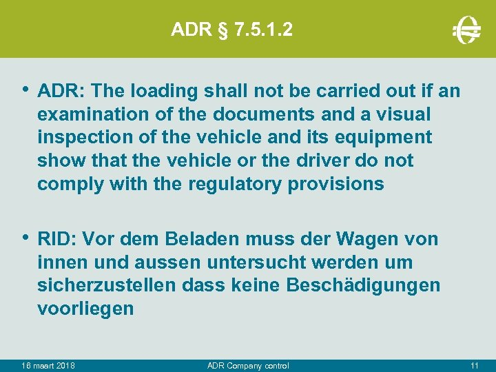 ADR § 7. 5. 1. 2 • ADR: The loading shall not be carried