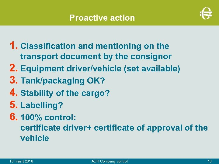 Proactive action 1. Classification and mentioning on the transport document by the consignor 2.