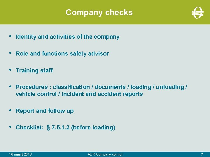 Company checks • Identity and activities of the company • Role and functions safety