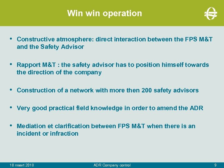 Win win operation • Constructive atmosphere: direct interaction between the FPS M&T and the