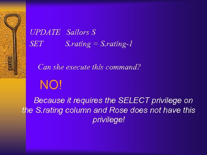 UPDATE Sailors S SET S. rating = S. rating-1 Can she execute this command?
