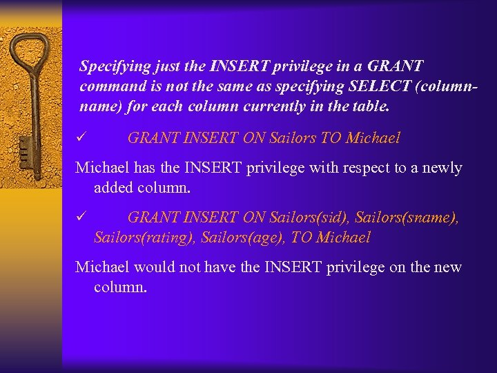 Specifying just the INSERT privilege in a GRANT command is not the same as