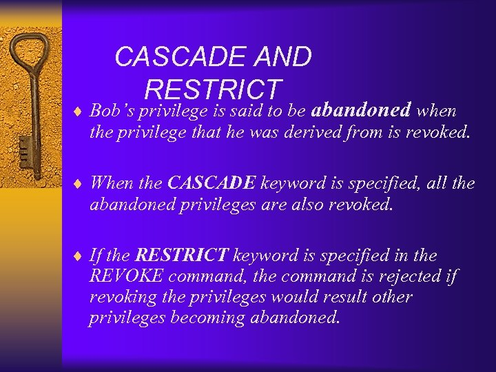 CASCADE AND RESTRICT ¨ Bob's privilege is said to be abandoned when the privilege