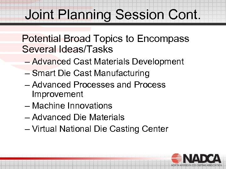 Joint Planning Session Cont. Potential Broad Topics to Encompass Several Ideas/Tasks – Advanced Cast