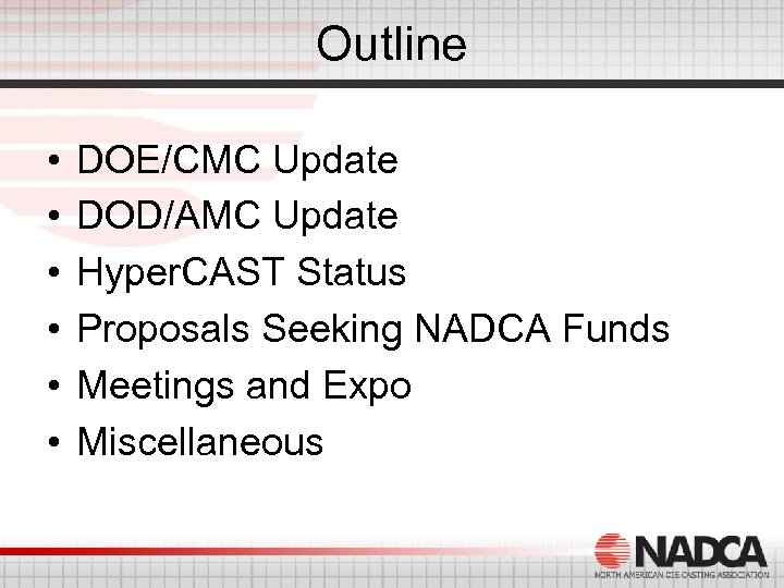 Outline • • • DOE/CMC Update DOD/AMC Update Hyper. CAST Status Proposals Seeking NADCA