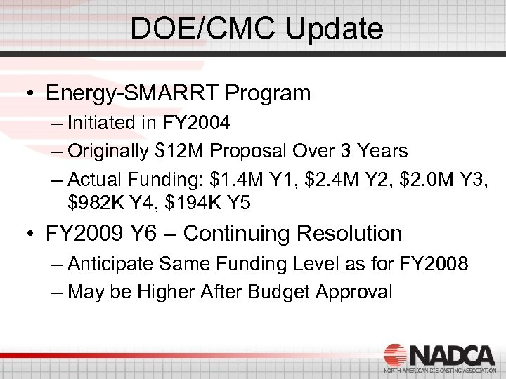 DOE/CMC Update • Energy-SMARRT Program – Initiated in FY 2004 – Originally $12 M