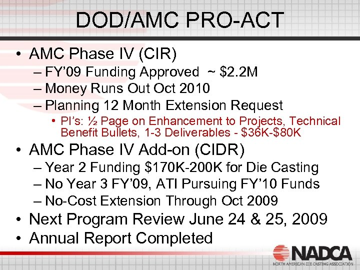 DOD/AMC PRO-ACT • AMC Phase IV (CIR) – FY' 09 Funding Approved ~ $2.