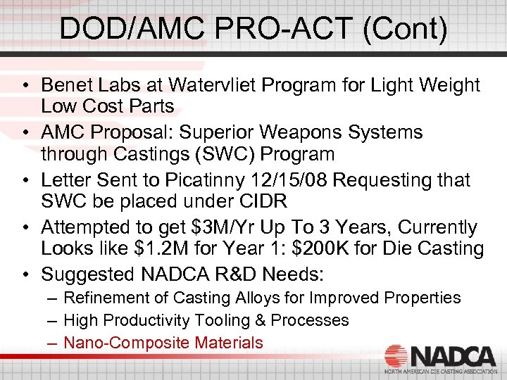 DOD/AMC PRO-ACT (Cont) • Benet Labs at Watervliet Program for Light Weight Low Cost