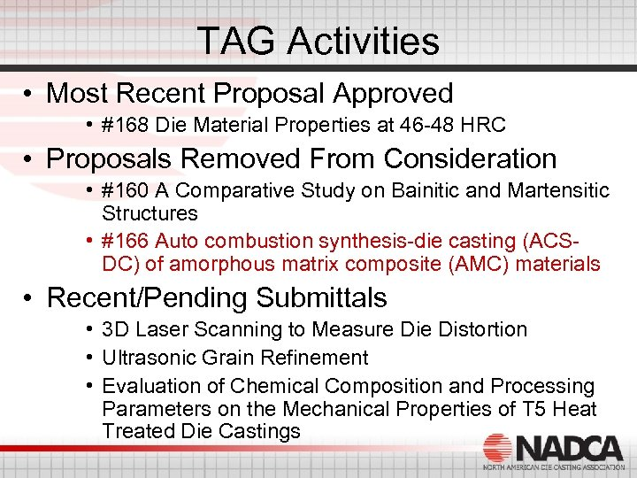 TAG Activities • Most Recent Proposal Approved • #168 Die Material Properties at 46