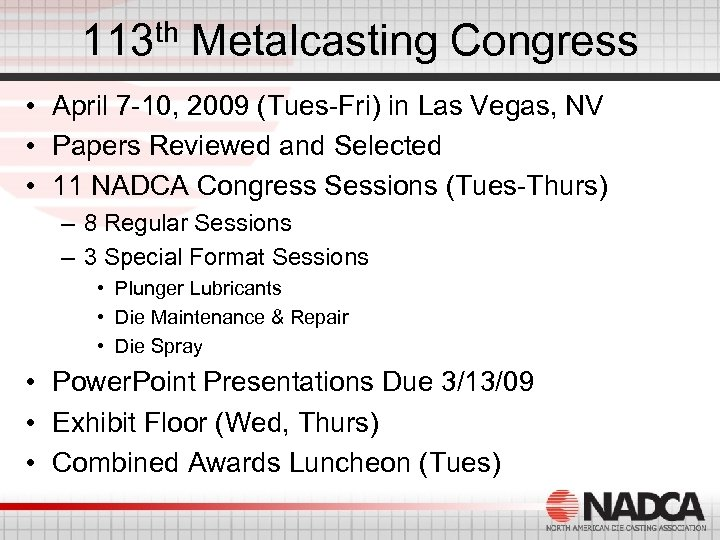 113 th Metalcasting Congress • April 7 -10, 2009 (Tues-Fri) in Las Vegas, NV