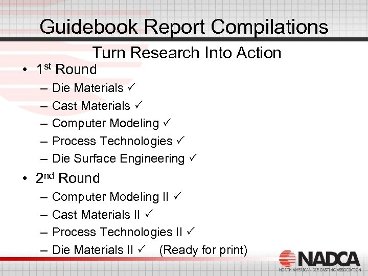 Guidebook Report Compilations Turn Research Into Action • 1 st Round – – –