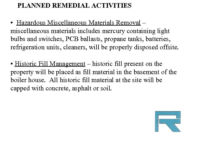 PLANNED REMEDIAL ACTIVITIES • Hazardous Miscellaneous Materials Removal – miscellaneous materials includes mercury containing