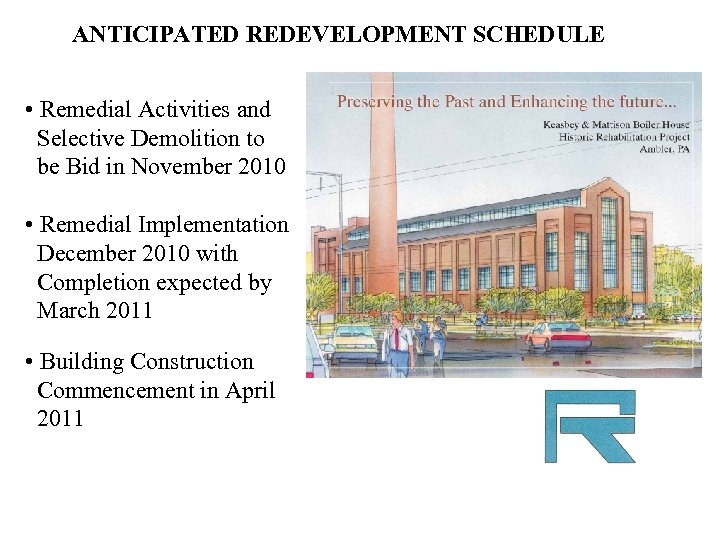 ANTICIPATED REDEVELOPMENT SCHEDULE • Remedial Activities and Selective Demolition to be Bid in November