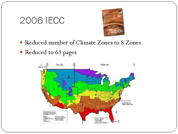 2006 IECC Reduced number of Climate Zones to 8 Zones Reduced to 63 pages