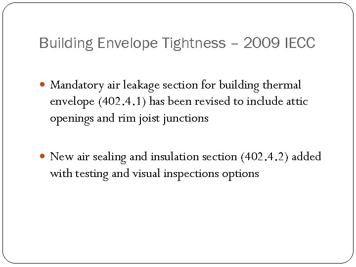 Building Envelope Tightness – 2009 IECC Mandatory air leakage section for building thermal envelope