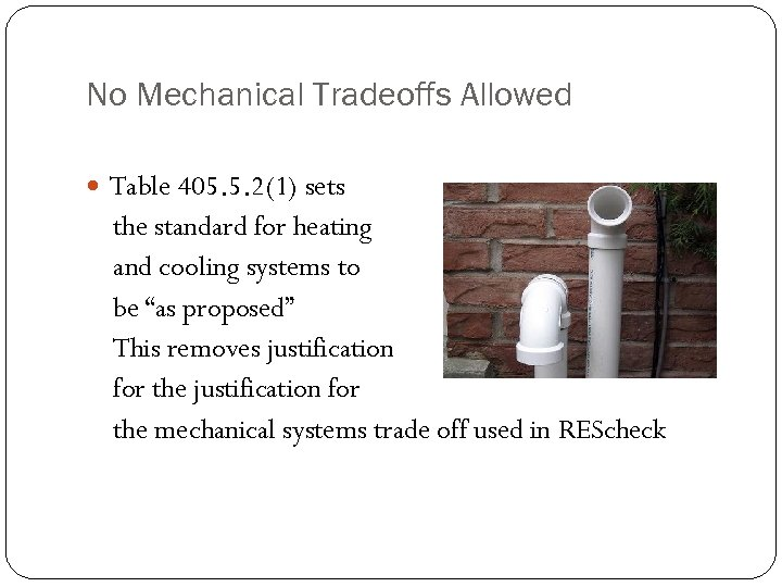 No Mechanical Tradeoffs Allowed Table 405. 5. 2(1) sets the standard for heating and