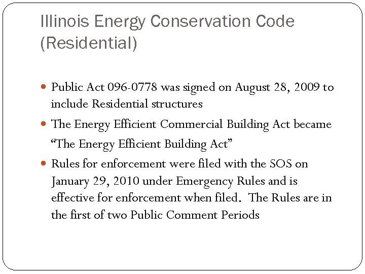 Illinois Energy Conservation Code (Residential) Public Act 096 -0778 was signed on August 28,