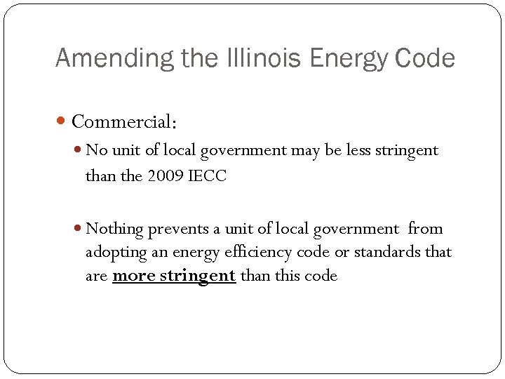Amending the Illinois Energy Code Commercial: No unit of local government may be less