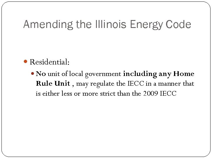 Amending the Illinois Energy Code Residential: No unit of local government including any Home