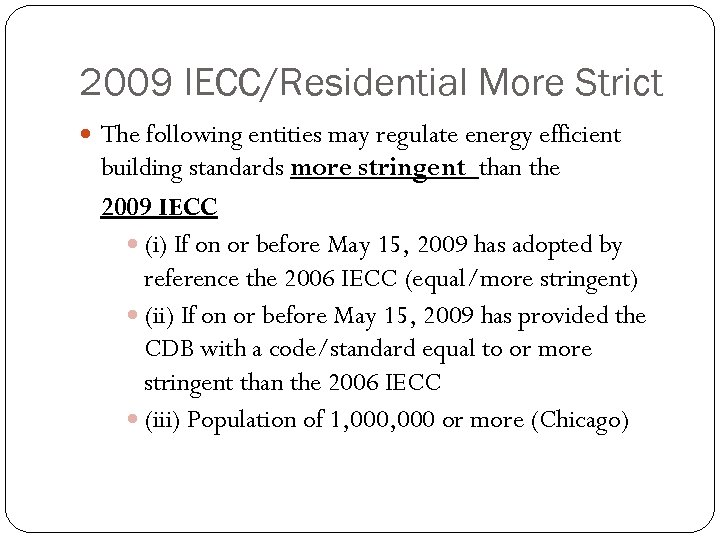 2009 IECC/Residential More Strict The following entities may regulate energy efficient building standards more
