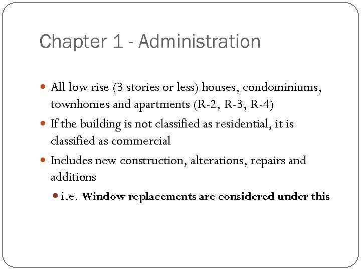Chapter 1 - Administration All low rise (3 stories or less) houses, condominiums, townhomes