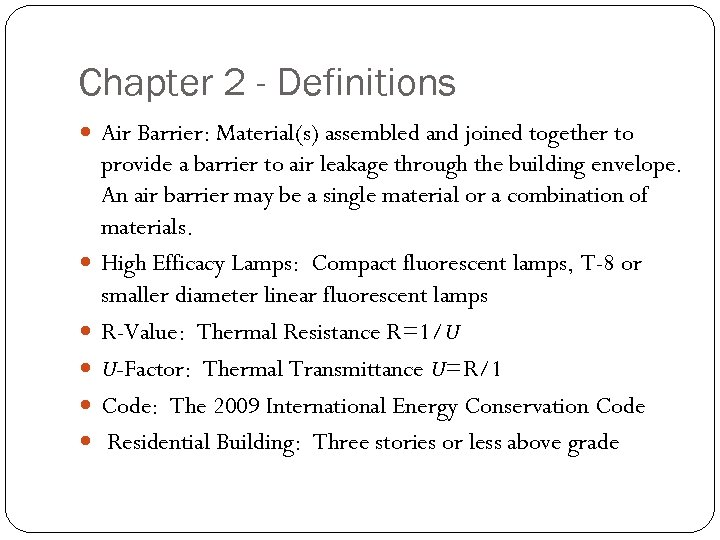 Chapter 2 - Definitions Air Barrier: Material(s) assembled and joined together to provide a