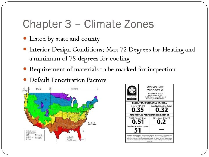 Chapter 3 – Climate Zones Listed by state and county Interior Design Conditions: Max